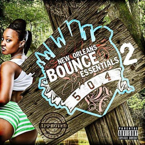 New Orleans Bounce Essentials, Vol. 2 [Explicit]