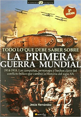 Todo lo que debe saber sobre la 1ª Guerra Mundial ISBN-13 9788497634953