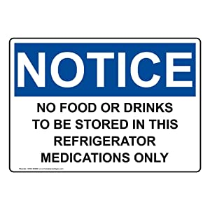 Notice No Food Or Drinks to Be Stored in This Refrigerator Medications Only OSHA Label Decal, 7x5 inch Vinyl for Medical Facility by ComplianceSigns