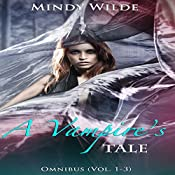 Omnibus : A Vampire's Tale, Book 1 to 3 | Mindy Wilde