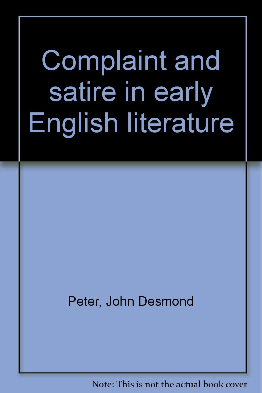Complaint And Satire In Early English Literature John Desmond