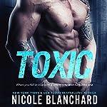 Toxic | Nicole Blanchard