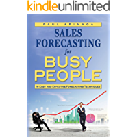 Sales Forecasting for Busy People: 16 Easy and Effective Forecasting Techniques (English Edition)