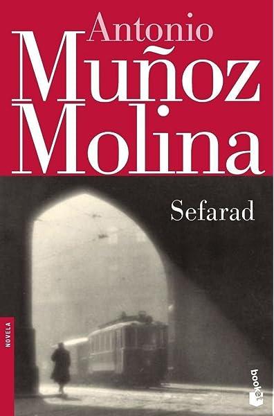 Sefarad (Biblioteca Antonio Muñoz Molina): Amazon.es: Muñoz Molina, Antonio: Libros