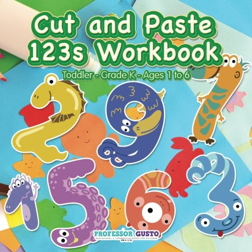 Read Online Cut and Paste 123s Workbook  Toddler–Grade K - Ages 1 to 6 ebook