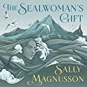 The Sealwoman's Gift Audiobook by Sally Magnusson Narrated by Katherine Manners