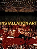 Installation Art, Claire Bishop, 0415974127