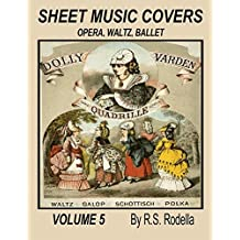 Sheet Music Covers Volume 5 Coffee Table Book: Opera, Waltz, Ballet