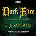 Shardlake: Dark Fire: BBC Radio 4 full-cast dramatisation Radio/TV von C.J. Sansom Gesprochen von: Full Cast, Justin Salinger, Robert Glenister