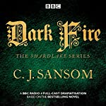 Shardlake: Dark Fire: BBC Radio 4 full-cast dramatisation | C.J. Sansom