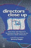 img - for Directors Close Up: Interviews With Directors Nominated for Best Film By the Directors Guild of America by Jeremy Kagan (2000-04-26) book / textbook / text book