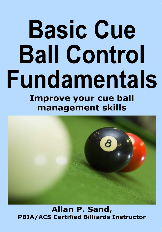 Basic Cue Ball Control Fundamentals: Improve cue ball management ...