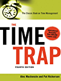 The Time Trap: The Classic Book on Time Management