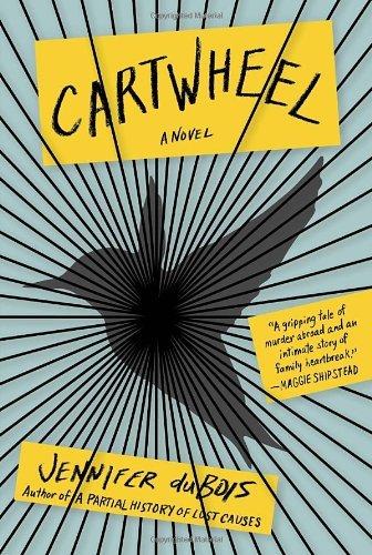 By Jennifer duBois - Cartwheel: A Novel (8/25/13)