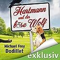 Hartmann und der böse Wolf Hörbuch von Michael Frey Dodillet Gesprochen von: Robert Frank