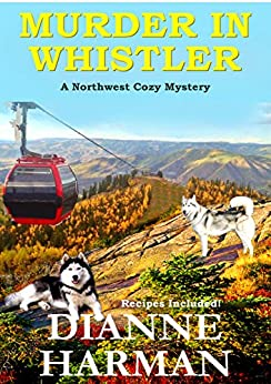 Murder in Whistler: A Northwest Cozy Mystery by [Harman, Dianne]