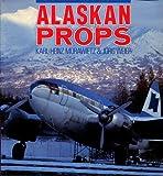Alaskan Props, Moraweitz, Karl-Heinz and Weier, Jorg, 0850458692