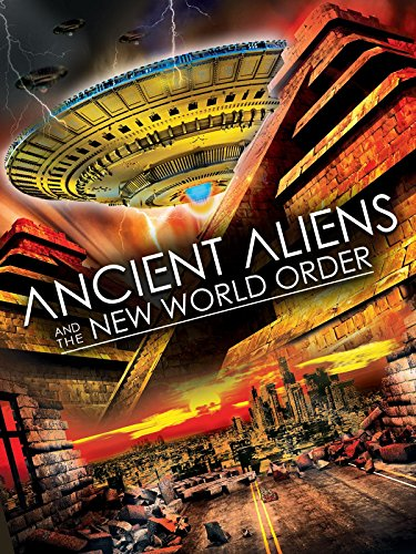 Ancient Aliens and the New World Order ()
