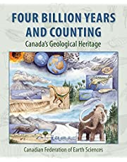 Four Billion Years and Counting: Canada's Geological Heritage