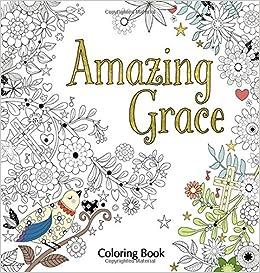 Amazon.com: Amazing Grace Adult Coloring Book (Coloring Faith ...