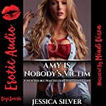 Amy Is Nobody's Victim: A MFM Double Penetration Threesome Story | Jessica Silver