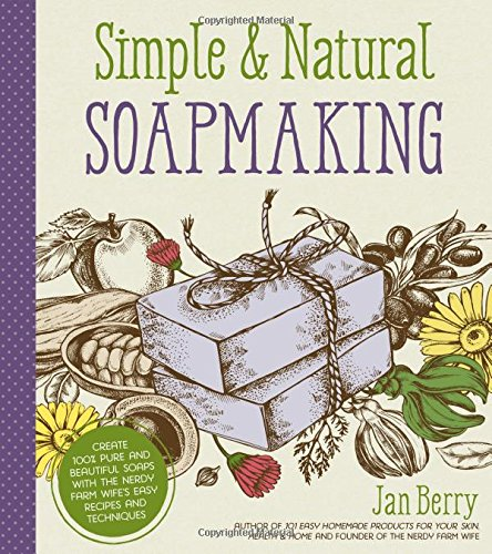 Simple & Natural Soapmaking: Create 100% Pure and Beautiful Soaps with The Nerdy Farm Wife's Easy Recipes and Techniques - Carving Natural