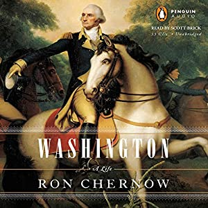 Washington: A Life Audiobook by Ron Chernow Narrated by Scott Brick