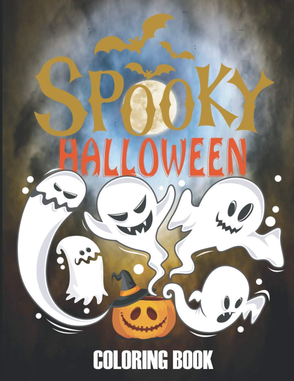 Spooky Halloween Coloring Book Whimsical Halloween Coloring Book For Kids Toddlers With Scary Halloween Monsters Witches And Ghouls Coloring Pages For All Halloween Fans Spooky Halloween Books Publishing Spooky