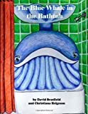The Blue Whale in the Bathtub, Dave Brasfield, 147514766X