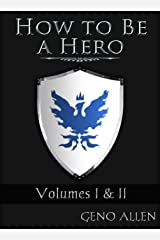 How to Be a Hero: Volumes I & II: A Precursor to Treasures of Darkness - Treasures of Light Kindle Edition