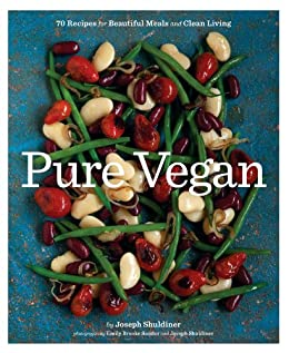 Pure Vegan: 70 Recipes for Beautiful Meals and Clean Living by [Shuldiner, Joseph]