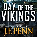 Day of the Vikings: A Thriller: ARKANE | J. F. Penn