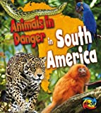 Animals in Danger in South America, Richard Spilsbury, 1432976842