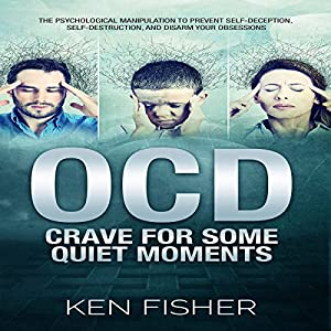 OCD: Crave for Some Quiet Moments Audiobook