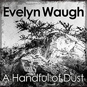 A Handful of Dust Audiobook