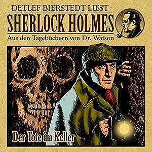 Der Tote im Keller (Sherlock Holmes: Aus den Tagebüchern von Dr. Watson) Hörbuch