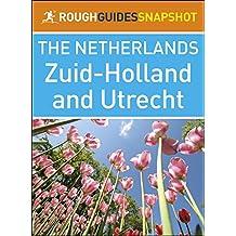 Zuid-Holland and Utrecht (Rough Guides Snapshot Netherlands)