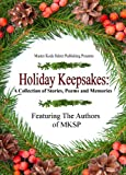 A collection of holiday stories and memories as told by the staff and authors of Master Koda Select Publishing, LLC. This book is dedicated to our many fans and readers. We hope you enjoy sharing our traditions as we offer up bits of our pers...