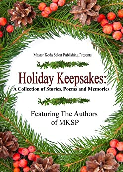 Holiday Keepsakes: A Collection of Stories, Poems and Memories by [Emerson, K.D., White, Rebbekah, Beckstead, DeEtte, O'Neil, Arlene R., Perlin, Brenda]