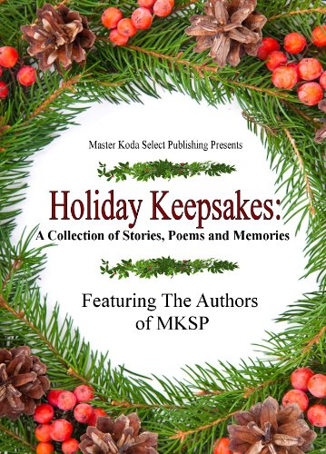Holiday Keepsakes: A Collection of Stories, Poems and Memories ()