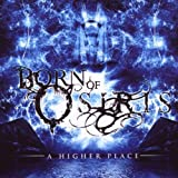 A Higher Place by Born Of Osiris (2009-07-07)
