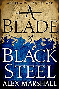 A Blade of Black Steel by Alex Marshall fantasy book reviews