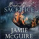 Beautiful Sacrifice: Maddox Brothers, Book 3 | Livre audio Auteur(s) : Jamie McGuire Narrateur(s) : Teri Schnaubelt