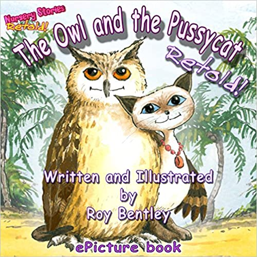 The Owl and the Pussycat - Retold (Nursery Stories - Retold