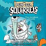 Tree-mendous Trouble: The Dead Sea Squirrels, Book 5