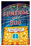Funeral for a Dog, Thomas Pletzinger, 0393337251