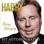 Always Managing   Harry Redknapp