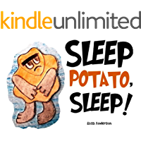 Sleep Potato, Sleep! A Picture Book for Kids Ages 3-5 years to help kids sleep at night. Illustrated with Cut-Out…