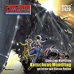 Ketschuas Mondflug (Perry Rhodan 2420)