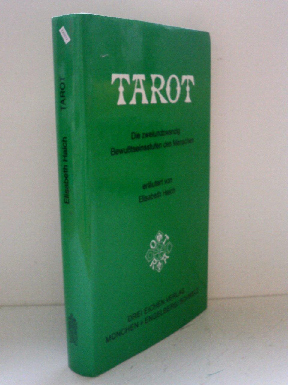 Tarot. Die zweiundzwanzig Bewusstseinsstufen des Menschen Gebundenes Buch – 1. Januar 1983 Elisabeth Haich Drei Eichen 3769904087
